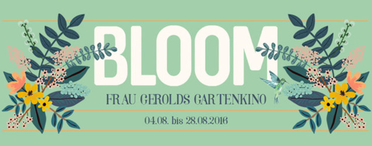 News: BLOOM – Frau Gerolds Gartenkino