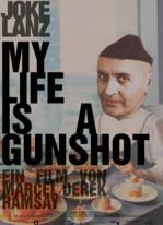 My Life is a Gunshot