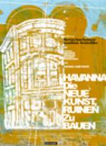 Havanna - Die neue Kunst Ruinen zu bauen