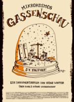 Mikrokosmos Gassenschau