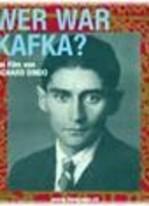 Wer war Kafka?