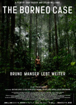 The Borneo Case - Bruno Manser lebt weiter
