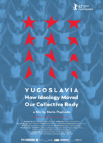 Yugoslavia – How Ideology Moved Our Collective Body