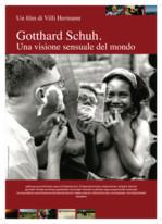 Gotthard Schuh. Una visione sensuale del mondo