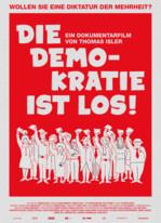 Die Demokratie ist los!