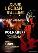 Polnareff au cinéma: quand l'écran s'allume