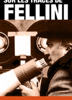 Sur les traces de Fellini